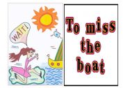 Idioms 8 out of 9 - to miss the boat