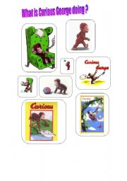 English worksheet: WHAT IS CURIOUS GEORGE DOING ?