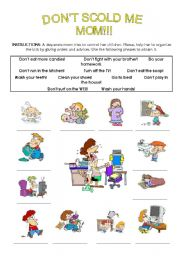English Worksheet: DON�T SCOLD ME MOM!!!