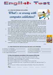 English Worksheet: TEST - WHAT�S SO WRONG WITH COMPUTER ADDICTION? (3 pages)