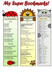 English Worksheet: MY SUPER BOOKMARKS! PART4- (EDITABLE!!!) - FUNNY VOCABULARY BOOKMARKS FOR KIDS ( yes/no questions with to be and have got, prepositions of time and short forms)  B&W version included
