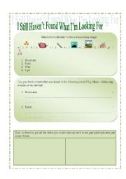 English Worksheet: Still Haven´t Found What I´m Looking For