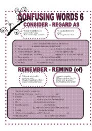 English Worksheet: CONFUSABLE WORDS  6: CONSIDER-REGARD-REMEMBER-REMIND-AMONG-BETWEEN-PAST-PASSED