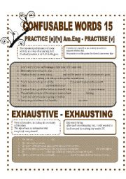 English Worksheet: CONFUSABLE WORDS 15-PRACTICE-PRACTISE-EXHAUSTIVE-ING-LAST-LATEST-LATTER-HEAR -LISTEN