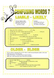 English Worksheet: CONFUSABLE WORDS 7 - LIABLE- LIKELY-OLDER-ELDER-DIE-DYE-CAN�T HELP....