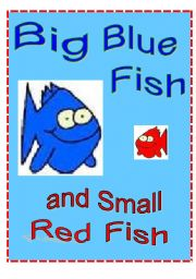 English Worksheet: Big Blue Fish and Small Red Fish Play Script