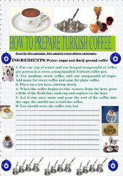 English Worksheet: HOW TO PREPARE TURKISH COFFEE(PASSIVE VOICE)