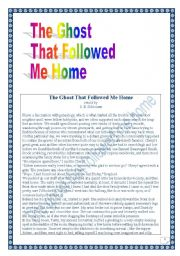 English Worksheets: Reading & writing Project (final task= writing a story): the Ghost that followed me home. (13 pages)