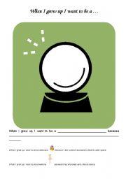 English Worksheets: When I grow up / Crystal Ball