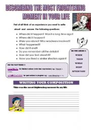 English Worksheets: DESCRIBING THE MOST FRIGHTENING MOMENT IN YOUR LIFE (WRITING GUIDELINE)