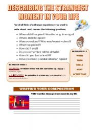English Worksheets: DESCRIBING THE STRANGEST MOMENT IN YOUR LIFE (WRITING GUIDELINE)