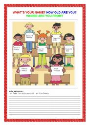 English Worksheet: WHAT´S YOUR NAME? hOW OLD ARE YOU?WHERE ARE YOU FROM?