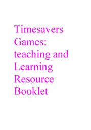 English Worksheet: Timesavers Games:Teaching and Learning resource Booklet