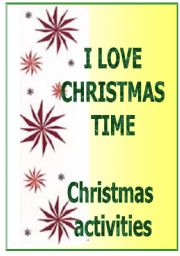 English Worksheet: I love Christmas time - all level materials and ideas