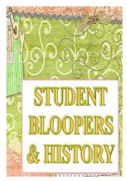 English Worksheet: student bloopers & history- FUNNY!!!