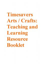 English Worksheets: Timesavers Art and Crafts: Teaching and Learning Resource Booklet