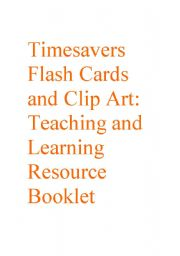 English Worksheets: Timesavers Flash Cards and Clip Art: Teaching and Learning Resource Booklet