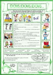 English Worksheets: IDIOMS,IDIOMS,IDIOMS...(12)