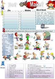 English worksheet: DO or MAKE? that it the grammar question today =) A complete test on usage of the verbs ´do´ and ´make´ in different contexts, including common verb phrases phrasal verbs. 2 PAGES.