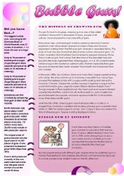 English Worksheet: BUBBLE GUM! -  interesting facts and an article about the history of bubble gum, how it is made and some advice how to remove it... (2 pages) for intermediate and upper-intermediate students