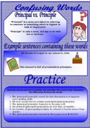 English Worksheets: Confusing Words (9)...principal vs. principle...There are many grammatical errors that we, as teachers see every day. If you really want to improve your students English, this is the perfect set for you ;)
