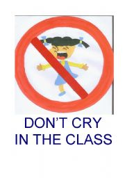English Worksheets: DON�T CRY IN THE CLASS