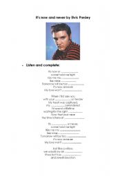 English Worksheets: It�s now and never by Elvis Presley
