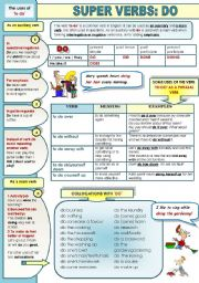 English Worksheet: SUPER ENGLISH VERBS! PART 3: DO - ! PAGE GRAMMAR-GUIDE ( the verb to do as an auxiliary and a main verb, do as a phrasal verb with meanings and examples and collocations with do)