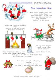 English Worksheet: UPDATED MP3 link in DESCRIPTION  http://rapidshare.com/files/437588647/10_-_Kidz_Bop_Kids_-_Here_Comes_Santa_Claus.mp3 Here comes Santa Claus - SONG with MP3-click the link to download MP!
