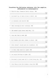 English Worksheets: Turn into positive, negative and / or interrogative sentences.