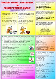 English Worksheet: PRESENT PERFECT SIMPLE OR CONTINUOUS?