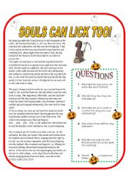 English Worksheet: SOULS CAN LICK TOO!! A halloween story!!!