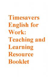 English Worksheet: Timesavers english for work booklet