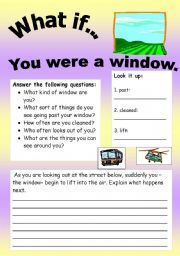 English Worksheets: What if Series 16 (object series): What if� You were a window.