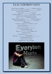 English Worksheets: REM: Everybody Hurts (listening and reading comprehension)