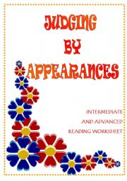 English Worksheets: JUDGING BY APPEARANCES - advanced/intermediate ws