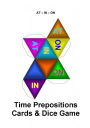 English Worksheet: AT - ON - IN : Time Prepositions Card Game / Die / Dice Game (4 Pages)