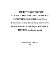 English Worksheet: IMPROVING STUDENTS� VOCABULARY MASTERY THROUGH COMPUTER-ASSISTED GAMES (A Classroom Action Research on the Fourth Grade Students in SD Negeri 02 Kebak in 2008/2009 Academic Year)
