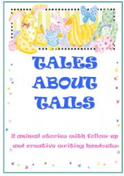 English Worksheet: TALES ABOUT TAILS - animal stories with writing activities