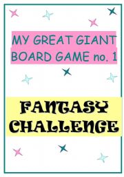 English Worksheet: MY GREAT GIANT BOARD GAME no.1 - FANTASY CHALLENGE