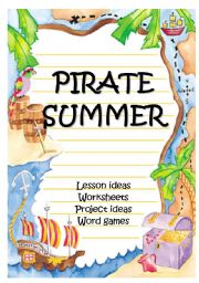 English Worksheet: PIRATE SUMMER - lots of fun stuff before the summer holidays!