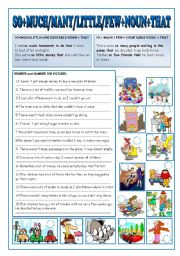 English Worksheet: SO +MUCH/MANY/LITTLE/FEW+NOUN+THAT