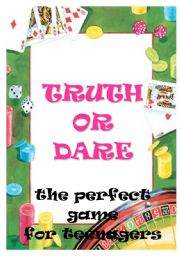English Worksheet: TRUTH OR DARE - the perfect game for teenagers or when you want to feel like it