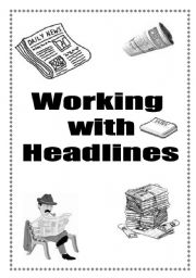 English Worksheet: Working with Headlines - 6 pages - 8 exercises