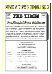 English Worksheets: Funny News Stories 2 - Teen Attempts Robbery with Banana!