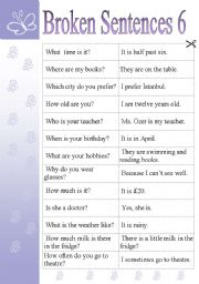 English Worksheet: BROKEN SENTENCES - 6 -    GAMES AND ACTIVITIES  (WH- QUESTIONS AND ANSWERS)