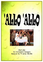 English Worksheet: �ALLO�ALLO - short play for teenagers