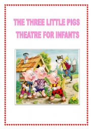 English Worksheet: THE THREE LITTLE PIGS - THEATRE FOR INFANTS