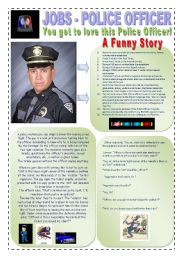English Worksheet: JOBS - A FUNNY POLICE OFFICER STORY - (2 Pages) - A traditional career, dangerous and full of excitements - 12 Reading & Writing Activities + 5 extra on a research