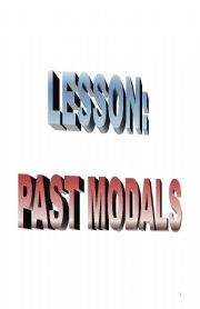 English Worksheet: LESSON ON PAST MODALS PART 1